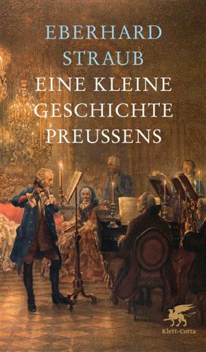 Eine kleine Geschichte Preußens