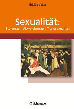Sexualität: Störungen, Abweichungen, Transsexualität
