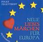 Neue Liebesmärchen für Europa