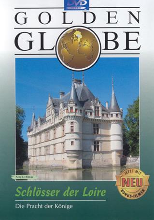 Schlösser der Loire - Die Pracht der Könige