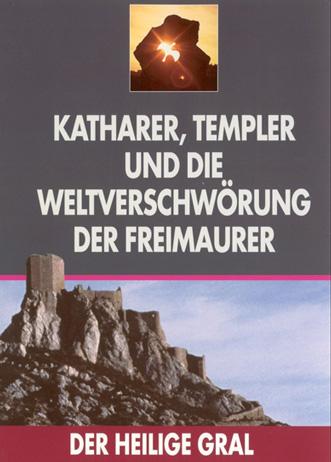 Katharer, Templer und die Weltverschwörung der Freimaurer