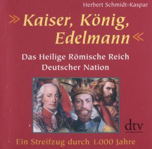 Kaiser, König, Edelmann