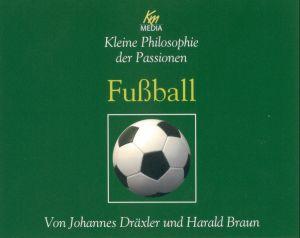 Kleine Philosophie der Passionen - Fußball