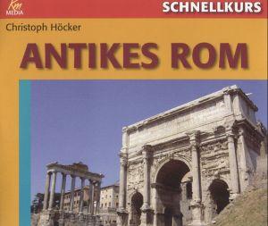 Schnellkurs: Antikes Rom