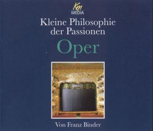 Kleine Philosophie der Passionen - Oper