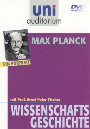 Max Planck - ein Portrait