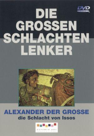 Alexander der Große und die Schlacht von Issos