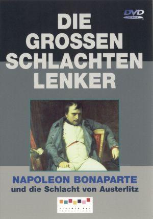 Napoleon Bonaparte und die Schlacht von Austerlitz