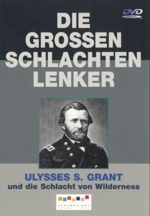 Ulysses S. Grant und die Schlacht von Wilderness