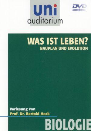 Was ist Leben? - Bauplan und Evolution