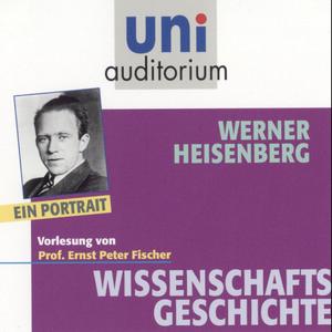 Werner Heisenberg - ein Portrait