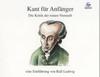 Kant für Anfänger - die Kritik der reinen Vernunft