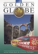Glacier Express - auf der Schiene durch die Schweizer Hochalpen