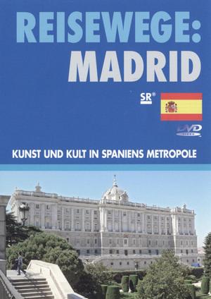 Madrid - Kunst und Kult in Spaniens Metropole