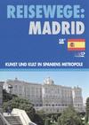 Vergrößerte Darstellung Cover: Madrid - Kunst und Kult in Spaniens Metropole. Externe Website (neues Fenster)