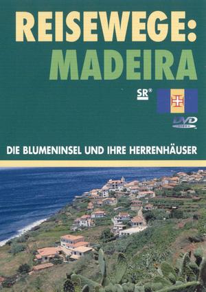Madeira - die Blumeninsel und ihre Herrenhäuser