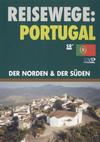 Portugal - der Norden & der Süden