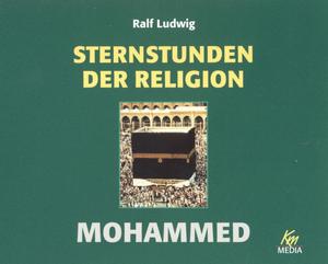 Sternstunden der Religion - Mohammed