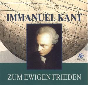 Immanuel Kant - Zum ewigen Frieden