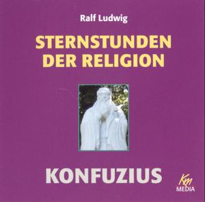 Sternstunden der Religion - Konfuzius