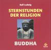 Sternstunden der Religion - Buddha