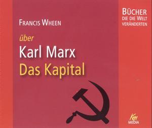Francis Wheen über Karl Marx - das Kapital