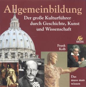 Allgemeinbildung - der große Kulturführer durch Geschichte, Kunst und Wissenschaft