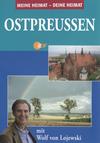Ostpreußen mit Wolf von Lojewski