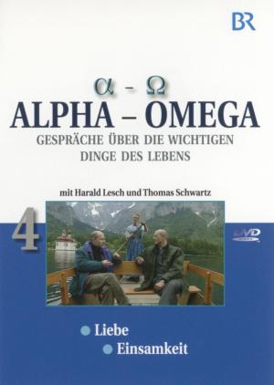 Alpha - Omega 4, Gespräche über die wichtigen Dinge des Lebens