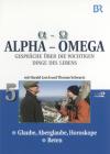 Alpha - Omega 5, Gespräche über die wichtigen Dinge des Lebens