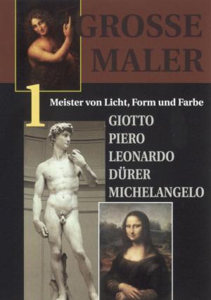 Große Maler, Teil 1 / Meister von Licht, Form und Farbe