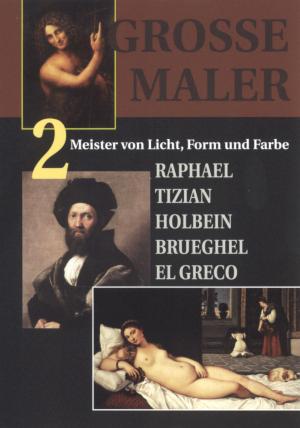Große Maler, Teil 2 / Meister von Licht, Form und Farbe