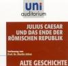 Julius Caesar und das Ende der römischen Republik