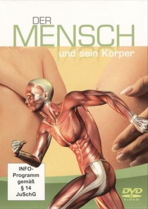 Der Mensch und sein Körper