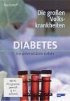 Die großen Volkskrankheiten - Diabetes