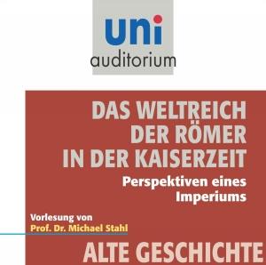 Das Weltreich der Römer in der Kaiserzeit (uni-auditorium)