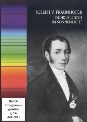 Joseph v. Fraunhofer - Dunkle Linien im Sonnenlicht