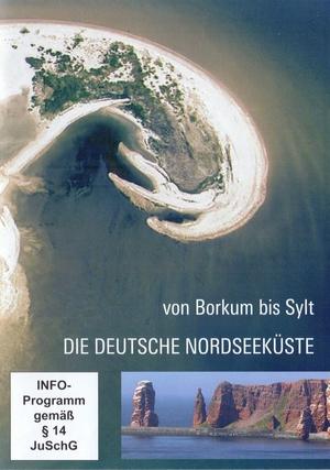 Die deutsche Nordseeküste von Borkum bis Sylt