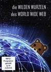 Die wilden Wurzeln des World Wide Web
