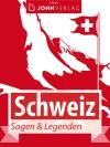 Schweiz - Sagen und Legenden