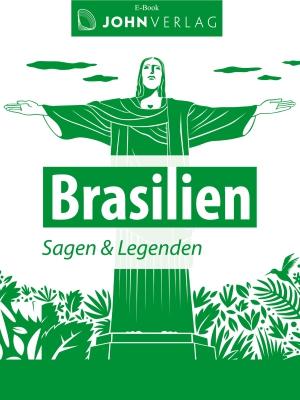 Brasilien - Sagen & Legenden