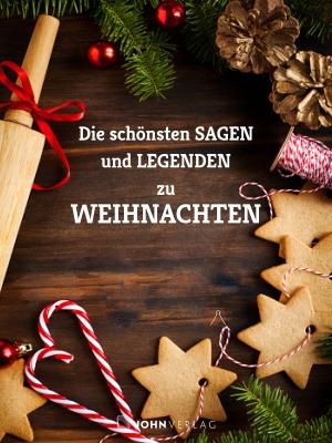 Die schönsten Sagen und Legenden zu Weihnachten