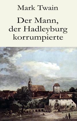 Der Mann, der Hadleyburg korrumpierte