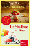 Späte Erdbeeren / Luftballons im Kopf