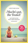 Vergrößerte Darstellung Cover: Macht's gut, Ihr Trottel!. Externe Website (neues Fenster)