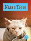 Vergrößerte Darstellung Cover: Nasse Tiere. Externe Website (neues Fenster)