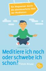 Meditiere ich noch oder schwebe ich schon?