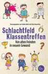 Vergrößerte Darstellung Cover: Schlachtfeld Klassentreffen. Externe Website (neues Fenster)