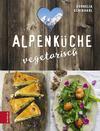 Vergrößerte Darstellung Cover: Alpenküche vegetarisch. Externe Website (neues Fenster)