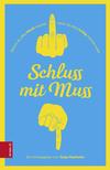 Vergrößerte Darstellung Cover: Schluss mit Muss. Externe Website (neues Fenster)